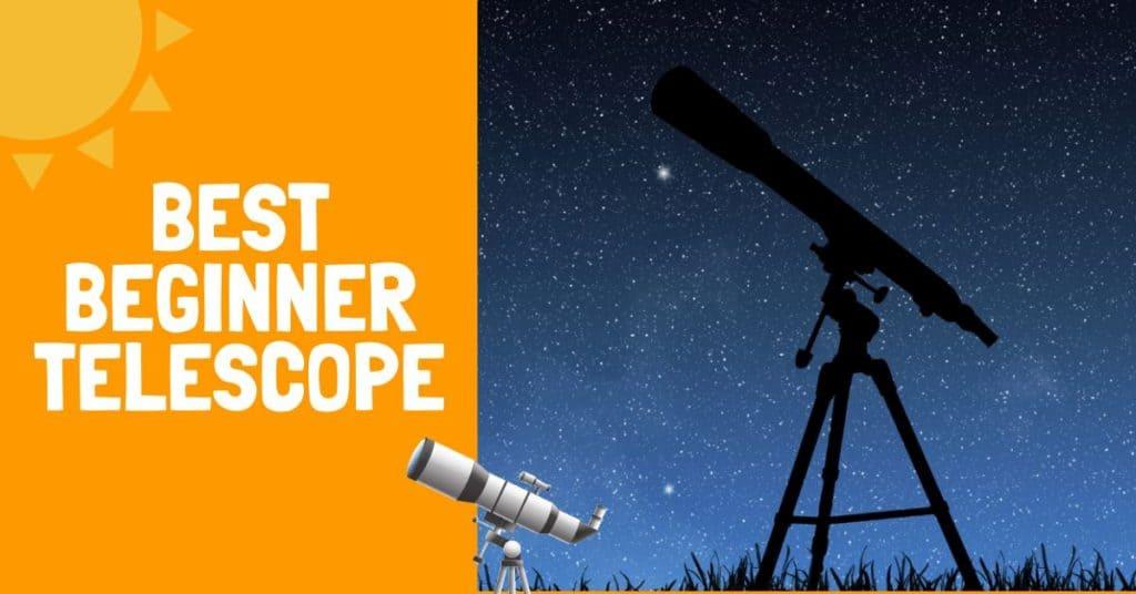 Best Beginner Telescope