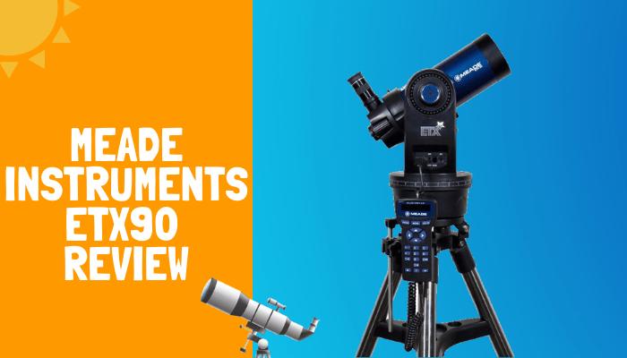 Meade Instruments ETX90 Review