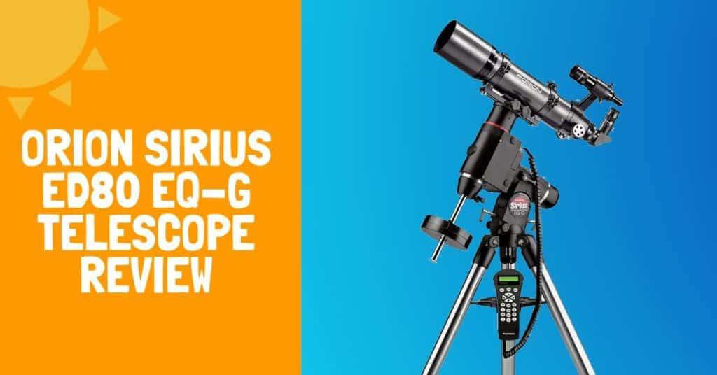 Orion Sirius ED80 EQ-G Telescope Review