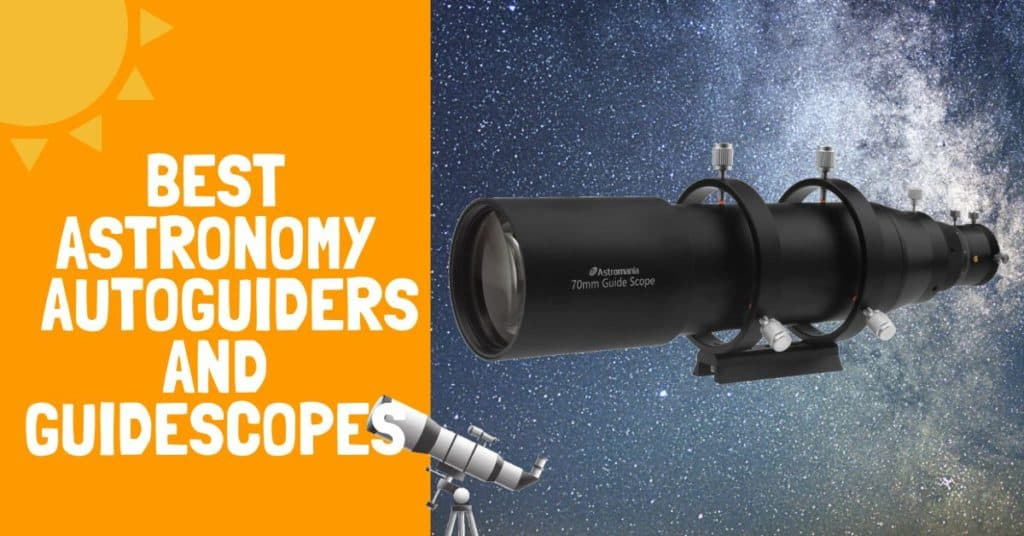 Best Astronomy Autoguiders and Guide Scopes