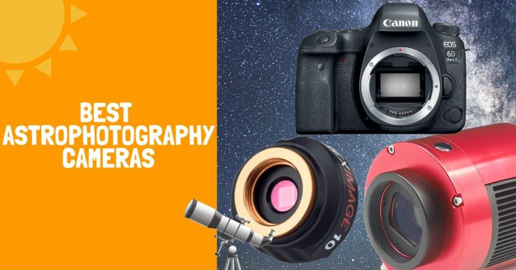Best Astrophotography Cameras