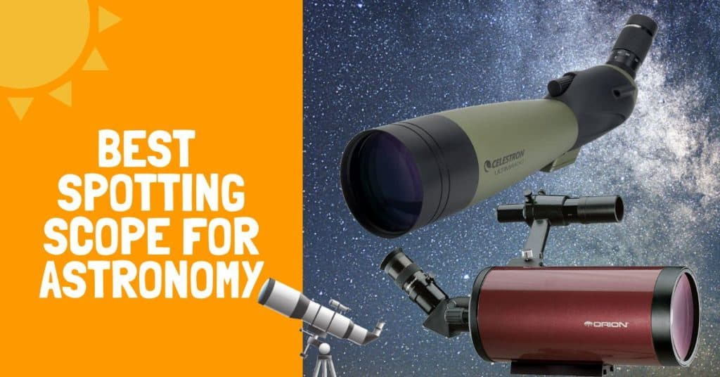 Best Spotting Scope For Astronomy