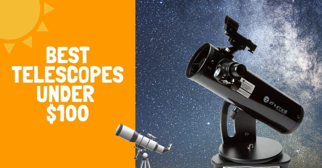 Best Telescopes Under $100