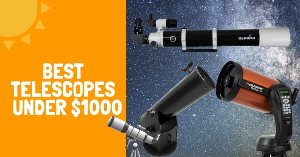 Best Telescopes Under $1000