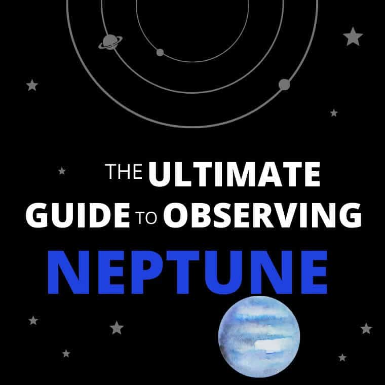 The Ultimate Guide to Observing Neptune
